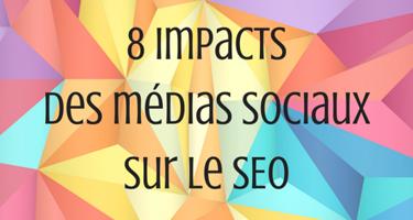 8 impacts des medias sociaux sur le SEO